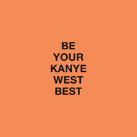 Kanye West Best (PRINT) // 5x7 and 8x10