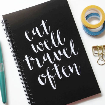Writing journal, spiral notebook, sketchbook, bullet journal, black and white, blank lined grid paper - Eat well travel often