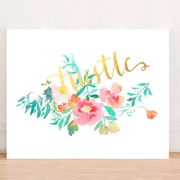 Hustle Inspirational Gold Foil Floral Digital Art Print Instant Download, Motivational Art Print, Gold Foil, Inspirational Quote Art Decor