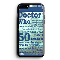 Doctor Who Quotes iPhone 7 Plus Case | aneend