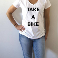 Take a bike V-neck T-shirt For Womens fashion top cute sassy  gifts slogan  hipster urban life