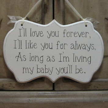 "Wedding Sign / Anniversary Sign, Hand Painted Wooden Shabby Chic ""I'll love you forever, I'll like you for always,"""
