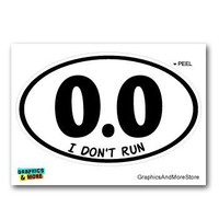 "OVAL STICKER 0.0 I Don't Run Bumper Sticker Window Laptop Car Decal Vinyl Ipad 7""x4.3"""