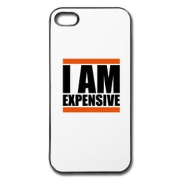 I am expensive iPhone case