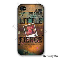 And though She Be But Little She Is Fierce Quote Plastic or Rubber iPhone 4, 5, or 5C Case