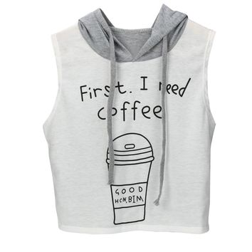first ineed coffee Printing 2017 T-Shirt Women Fashion Hooded cropped feminino Sleeveless Crop Tops