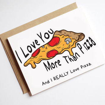 Funny anniversary card for him. Boyfriend birthday I love you card, Blank or custom inside. Pizza design with white or kraft envelope