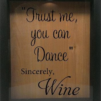 "Wooden Shadow Box Wine Cork/Bottle Cap Holder 9""x11"" - Trust Me You Can Dance Sincerely, Wine"