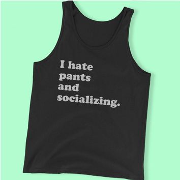 I Hate Pants And Socializing Gym Sport Runner Yoga Funny Thanksgiving Christmas Funny Quotes Men'S Tank Top