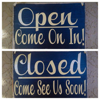 Two-Sided Open..Come on In / Closed..Come again soon  (Choose Color) Rustic Shabby Chic Sign