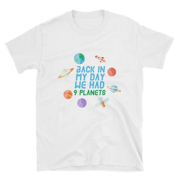 Back In My Day We Had Nine Planets T-Shirt Gift