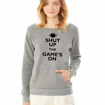 Shut Up The Games On 3 ladies sweatshirt