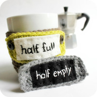 Mood Coffee Mug Cozy Tea Cup Half Empty Half Full by knotworkshop