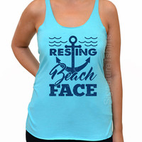 Resting Beach Face Tank Top. Nautical tank top. Womens tank top. Summer fashion. Birthday gift. Gift for sister. Mothers Day Gift
