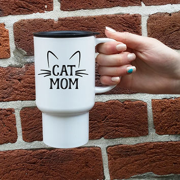 Cat Mom Travel Mug, Cute Travel Mugs, Cat owner gift idea, Moms birthday, Mugs for Her, Funny Travel mug, Adorable cat Gifts, Travel gift