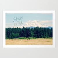 Stay Wild Art Print by RDelean