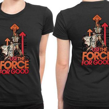 DCCKG72 Star Wars Use The Force For Good 2 Sided Womens T Shirt
