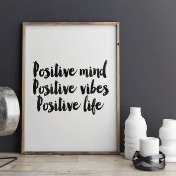 "Inspirational Print Poster 092 ""positive mind. positive vibes. positive life""vatercolor design,quotes,typography quote,home decor,wall decor"