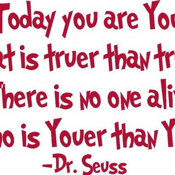 Today You are You  Dr Seuss Quote  Wall Decal by ten23designs