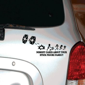 Car Decal - Nobody Cares About Your Stick Figure Family - Star Wars Tie Fighter Decal - Car Decal - Star Wars