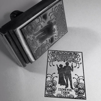 I love you. I know. Star Wars Han Solo and Princess Leia, stamp, Star Wars wedding theme rubber stamp