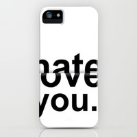 I love&Hate You iPhone & iPod Case by CHESSOrdinary
