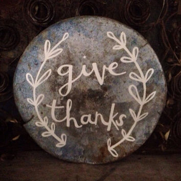 Give thanks galvanized tin sign.