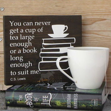 Rustic Book Lovers Gallery Wall Art - You can never get a cup of tea, CS Lewis quote, library decor, reading nook, unique gift, painted wood
