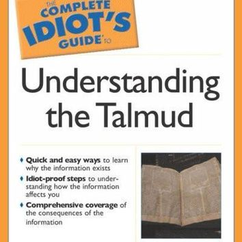 The Complete Idiot's Guide to The Talmud (Idiot's Guides)