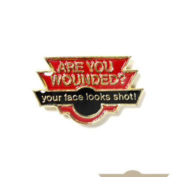 Are You Wounded? Pin