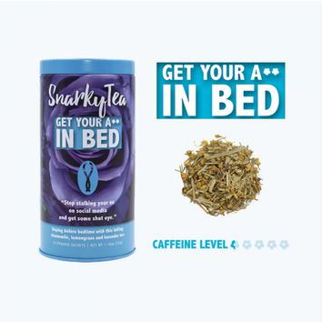 Snarky Tea - Get Your Ass In Bed Tea - 15 Pyramid Sachets