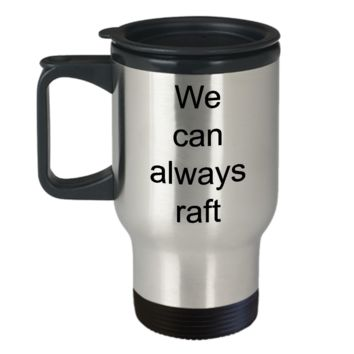 White Water Rafting Gifts Travel Mug - We Can Always Raft Stainless Steel Insulated Travel Coffee Cup with Lid