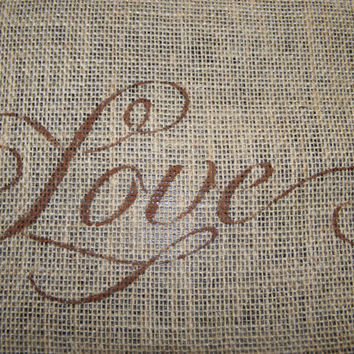 LOVE Burlap Table Runners, available in two sizes or custom order the size you need!