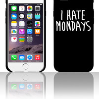 I Hate Mondays 5 5s 6 6plus phone cases