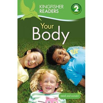 Your Body (Kingfisher Readers. Level 2)