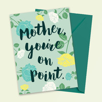 Mother you're on point / Funny Mother's Day Card with Envelope