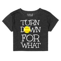 Turn Down For What Softball Crop Top-Female Heather Onyx T-Shirt