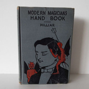 Rare Vintage 1902 Modern Magicians Hand Book Hilliar 1st Edition Boscart The Magician Illusions Juggling Hand Shadows Tricks Hand Shadows