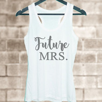 Future Mrs. tank top Grey tunic dress or White tank **racerback tank top size S M L XL