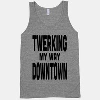 Twerking MY Way Downtown (Black)