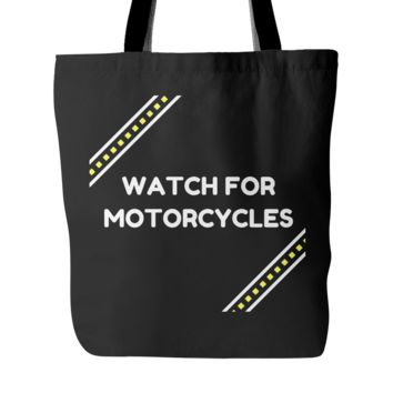 Watch for Motorcycles! Tote Bag