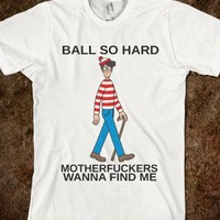 WALDO BALL SO HARD - glamfoxx.com