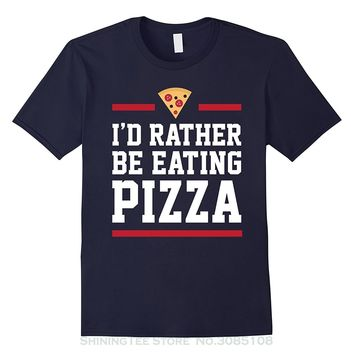 I'd Rather Be Eating Pizza - Pizza Unisex T-shirt