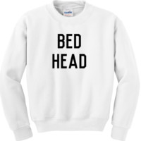 Bed Head Crewneck (More Styles)