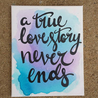 A true love story never ends Canvas Quote Painting Art Hand Lettering Watercolor Painting Wall Hanging Custom Quote Home Decor Wedding Gift