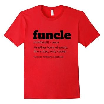 FUNCLE Definition T-Shirt | Funny Uncle Gift Shirts