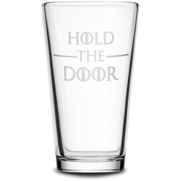 Pint Glass with Game of Thrones quote, Hold the Door, Deep Etched