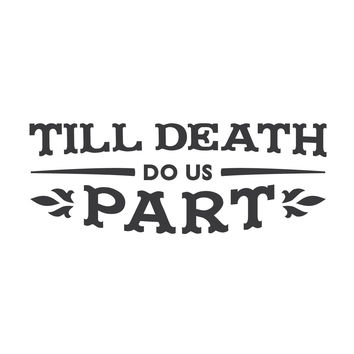 "wall quotes wall decals - ""Till Death Do Us Part"""