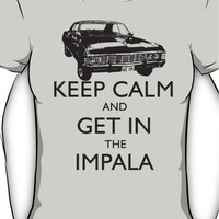 KEEP CALM AND GET IN THE IMPALA Women's T-Shirt