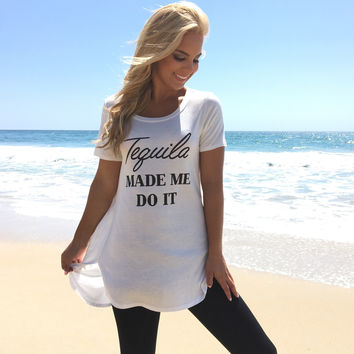 Tequila Made Me Do It Tee In White